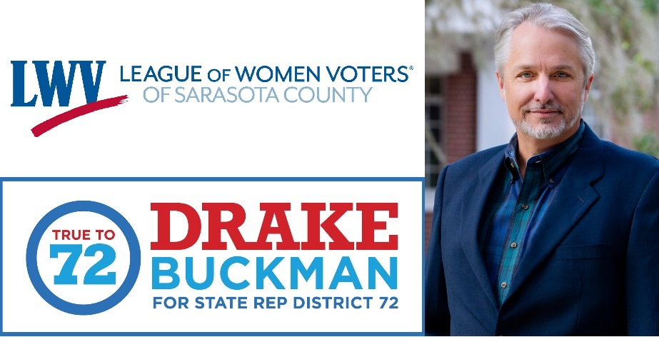 Drake Buckman for HD72 – Candiate Forum with League of Women Voters